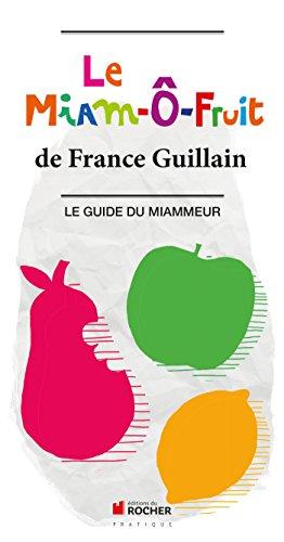 Le Miam-Ô-Fruit : Le Guide du Miammeur