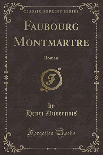 Faubourg Montmartre: Roman (Classic Reprint)