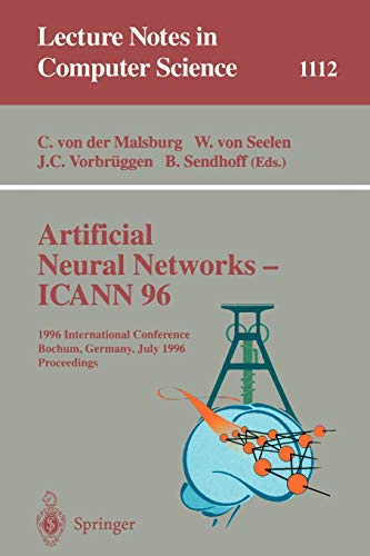 Artificial Neural Networks - ICANN 96: 6th International Conference, Bochum, Germany, July 16 - 19, 1996. Proceedings (Lecture Notes in Computer Science (1112))の詳細を見る
