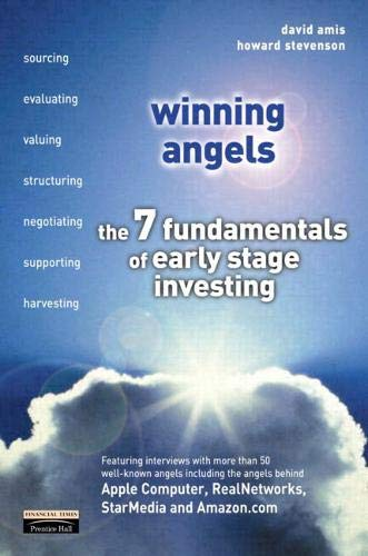 Winning Angels: The 7 Fundamentals of Early Stage Investing (Financial Times)