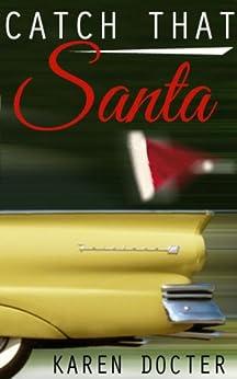 Catch That Santa by [Karen Docter, K.L. Docter]