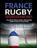 France Rugby Wordsearches: The Great French Rugby Union Word Search Puzzle Collection