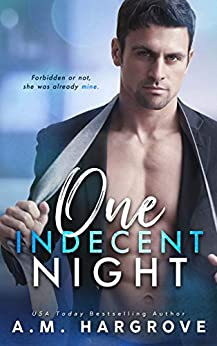 One Indecent Night: A Friends To Lovers Stand Alone Romance (A West Sisters Novel) by [A.M. Hargrove]
