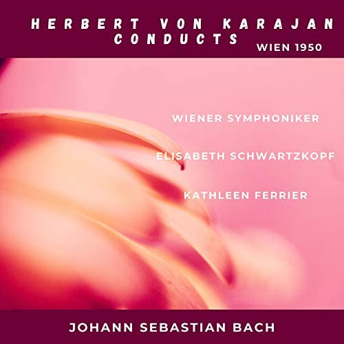 Wiener Symphoniker, Herbert von Karajan, Elisabeth Schwartzkopf & Kathleen Ferrier