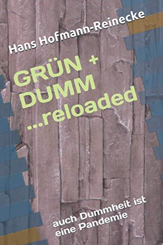 GRÜN+ DUMM... reloaded: auch Dummheit ist eine Pandemie