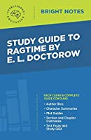 Study Guide to Ragtime by E. L. Doctorow (Bright Notes)
