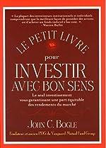Le petit livre pour investir avec bon sens de John C. Bogle