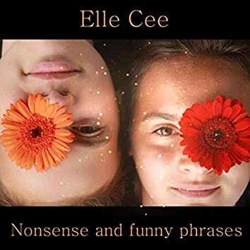 Nonsense and Funny Phrases
