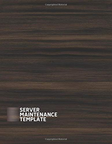 Server Maintenance Template: Server Maintenance Logbook, Routine Inspection Log book Journal, Safety and Repairs Maintenance Notebook, Server Room ... 110 pages. (Server Maintenance Logs, Band 42)
