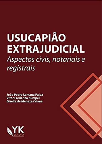 Usucapião Extrajudicial Aspectos Civis Notariais E Registrais