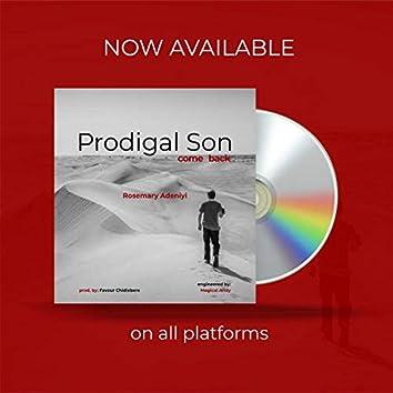 Prodigal Son, Come Back