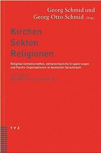 Kirchen, Sekten, Religionen: Religiose Gemeinschaften, Weltanschauliche Gruppierungen Und Psycho-organisationen Im Deutschen Sprachraum. Ein Handbuch (German Edition) (2003-04-04)
