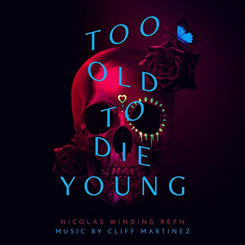 Too Old To Die Young (Original Series Soundtrack)
