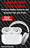 Apple AirPods 1/2/Pro/Max - The Best Hidden Features and Essential Tips and Tricks (Bonus: 83 Siri Commands) (English Edition)