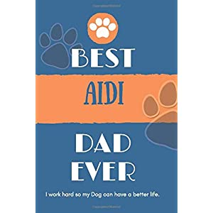 Best Aidi Dad Ever: Lined Journal / notebook color Gift, 120 Pages, 6x9, Soft Cover, Matte Finish 21