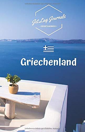 JetLagJournals • Reisetagebuch Griechenland: Erinnerungsbuch zum Ausfüllen | Reisetagebuch zum Selberschreiben