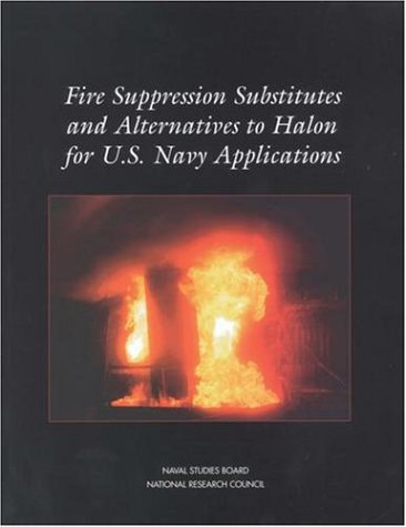 Fire Suppression Substitutes and Alternatives to Halon for U.S. Navy Applications (Compass Series)