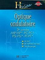 Optique ondulatoire 2e année MP-MP*/PC-PC*/PSI-PSI*/PT-PT* - Cours avec exercices corrigés - Cours avec exercices corrigés de Jean-Marie Brébec
