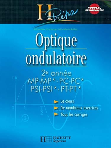 Optique ondulatoire 2e année MP-MP*/PC-PC*/PSI-PSI*/PT-PT* - Cours avec exercices corrigés