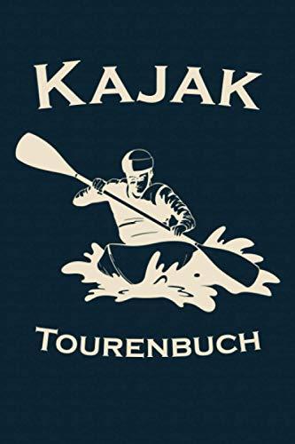 Kajak Tourenbuch: Kayak Tagebuch zum selberschreiben mit Vordruck I Platz für 55 Touren I Motiv: Silhouette Kajakfahrer mit Paddel