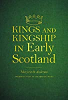 Kings and Kingship in Early Scotland