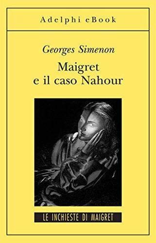 Maigret e il caso Nahour: Le inchieste di Maigret (66 di 75) (Le inchieste di Maigret: romanzi)
