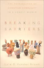 Breaking Barriers: The Possibilities of Christian Community in a Lonely World