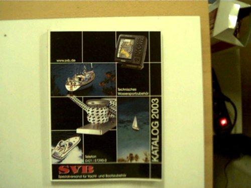SVB - Spezialversand für Yacht- und Bootszubehör - Katalog 2003,