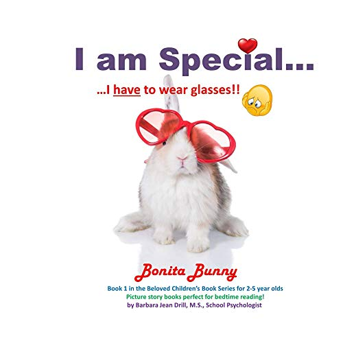 I am Special ... Bonita Bunny: I have to wear glasses!! (English Edition)