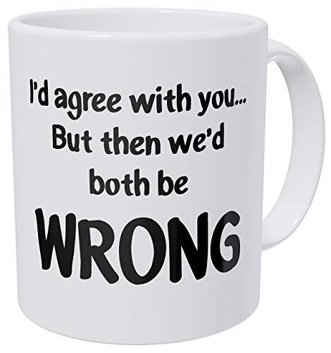 Argumentos Estoy de Acuerdo contigo Pero Entonces Ambos estaríamos equivocados 11 onzas 490 Gramos Taza de café Divertida Ultra Blanca AAA de Aviento