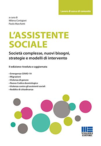 L'assistente sociale. Società complesse, nuovi bisogni, strategie e modelli di intervento