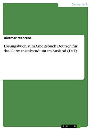 Lösungsbuch zum Arbeitsbuch Deutsch für das Germanistikstudium im Ausland (DaF)