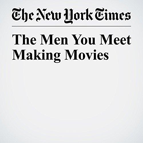 The Men You Meet Making Movies copertina