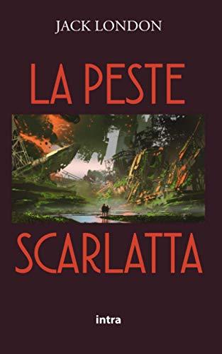 La peste scarlatta (Tradotto e annotato)