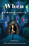 When  darkness sets in (Titanoboa Series Book 1)
