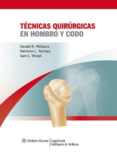 Técnicas quirúrgicas en hombro y codo (Spanish Edition)