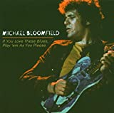 Songtexte von Mike Bloomfield - If You Love These Blues, Play 'em as You Please