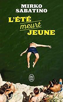 L'été meurt jeune (Littérature étrangère) (French Edition) di [Mirko Sabatino, Lise Caillat]