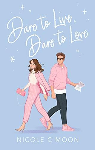 Amazon.com: Dare to Live, Dare to Love eBook: Moon, Nicole C. : Kindle Store