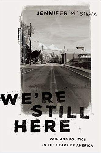 Image of We're Still Here: Pain and Politics in the Heart of America