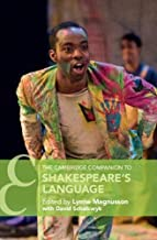 The Cambridge Companion to Shakespeare's Language (Cambridge Companions to Literature)