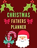 CRISTMAS FATHERS PLANNER: Christmas Holiday Organizer Journal Notebook