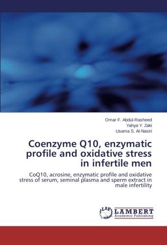 Coenzyme Q10, enzymatic profile and oxidative stress in infertile men: CoQ10, acrosine, enzymatic profile and oxidative stress of serum, seminal plasma and sperm extract in male infertility