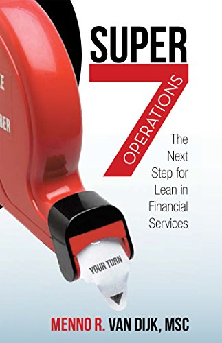 Super7 Operations: The Next Step for Lean in Financial Services (English Edition)