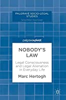 Nobody's Law: Legal Consciousness and Legal Alienation in Everyday Life (Palgrave Socio-Legal Studies)
