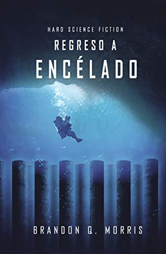 Regreso a Encélado: Hard Science Fiction (Luna Helada nº 4)