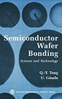 SemiConductor Wafer Bonding: Science and Technology (The ECS Series of Texts and Monographs)