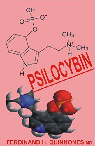 PSILOCYBIN: The Truth About Psilocybin: A complete Guide to Shrooms, Psychedelic Mushrooms, and its Effects (English Edition)