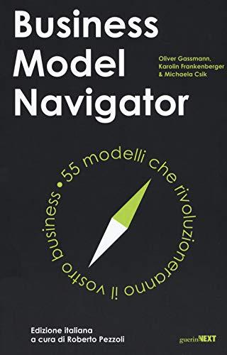 Business model navigator. 55 modelli che rivoluzioneranno il vostro business