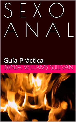 Sexo Anal: Guía Práctica de Brenda Williams Sullivan
